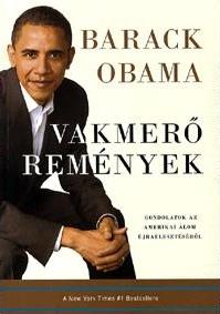 Barack Obama: Vakmerő remények