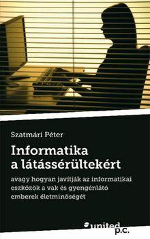 Szatmári Péter: Informatika a látássérültekért